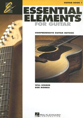 Essential Elements for Guitar By Schmid, Will/ Morris, Bob